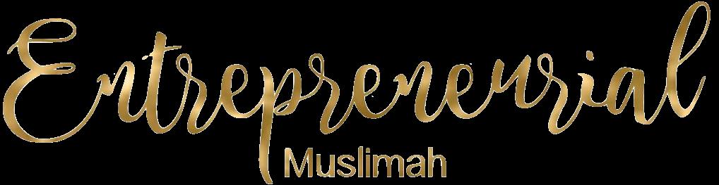 Entrepreneurial Muslimah